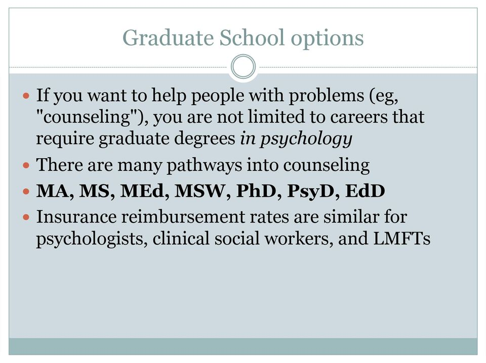to careers that require graduate degrees in psychology!