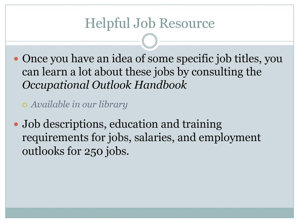 about these jobs by consulting the Occupational Outlook Handbook!