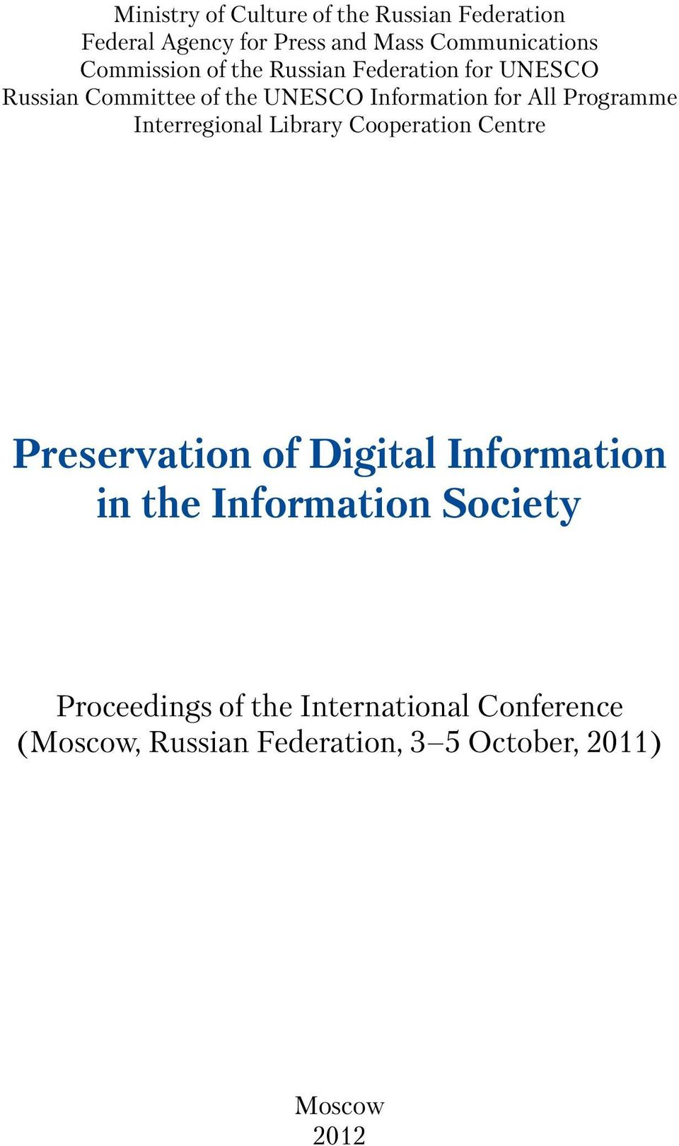 Programme Interregional Library Cooperation Centre Preservation of Digital Information in the