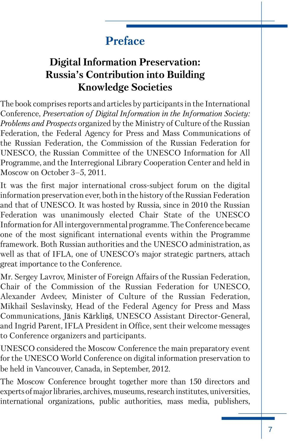 Russian Federation, the Commission of the Russian Federation for UNESCO, the Russian Committee of the UNESCO Information for All Programme, and the Interregional Library Cooperation Center and held