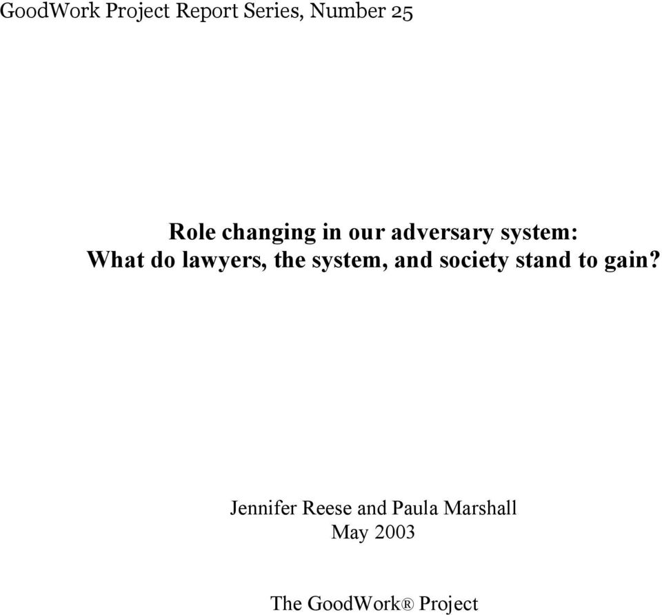 lawyers, the system, and society stand to gain?