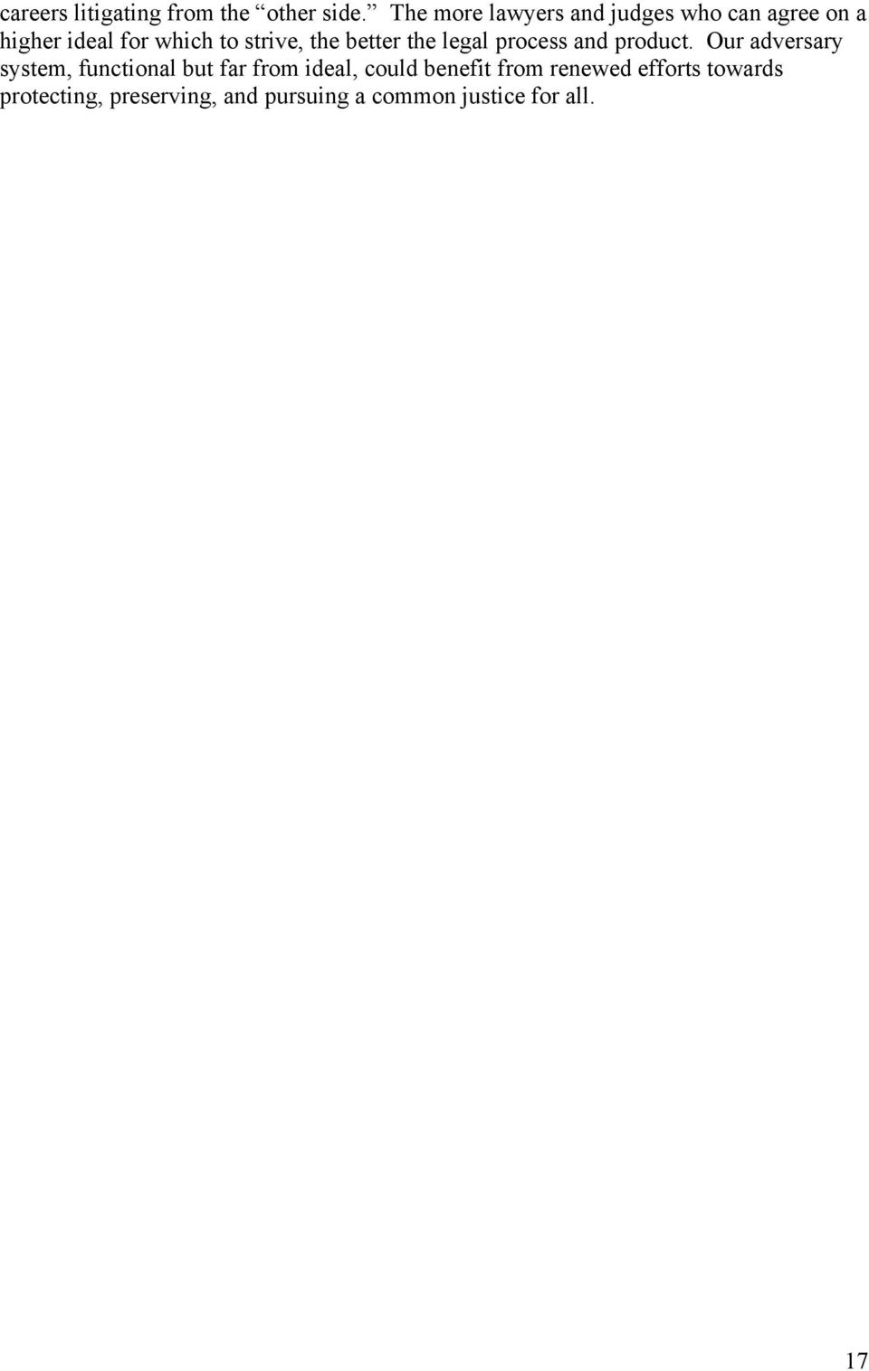 the better the legal process and product.