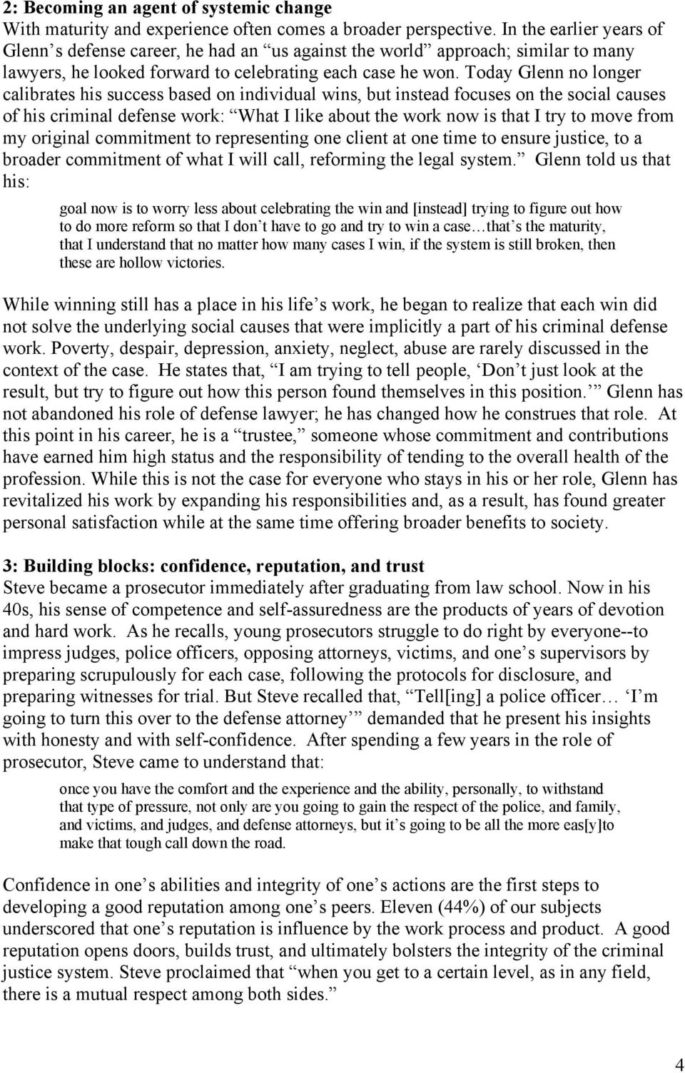 Today Glenn no longer calibrates his success based on individual wins, but instead focuses on the social causes of his criminal defense work: What I like about the work now is that I try to move from