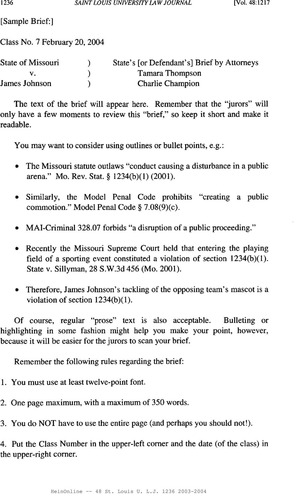 "Remember that the ""jurors"" will only have a few moments to review this ""brief,"" so keep it short and make it readable. You may want to consider using"