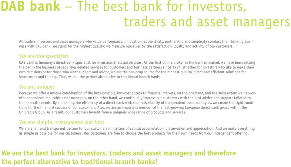 We are the specialist DAB bank is Germany s directbank specialist for investmentrelated services.