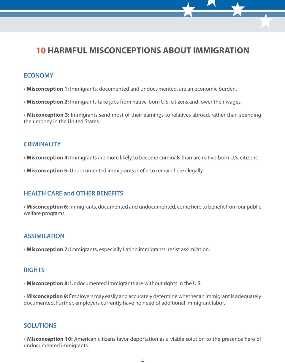 CRIMINALITY Misconception 4: Immigrants are more likely to become criminals than are native-born U.S. citizens. Misconception 5: Undocumented immigrants prefer to remain here illegally.