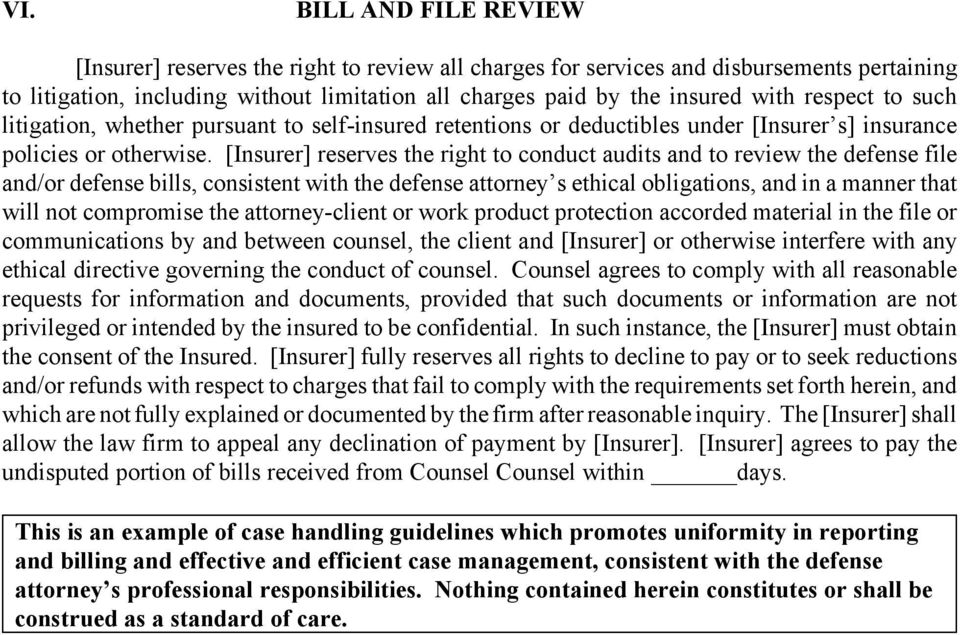 [Insurer] reserves the right to conduct audits and to review the defense file and/or defense bills, consistent with the defense attorney s ethical obligations, and in a manner that will not