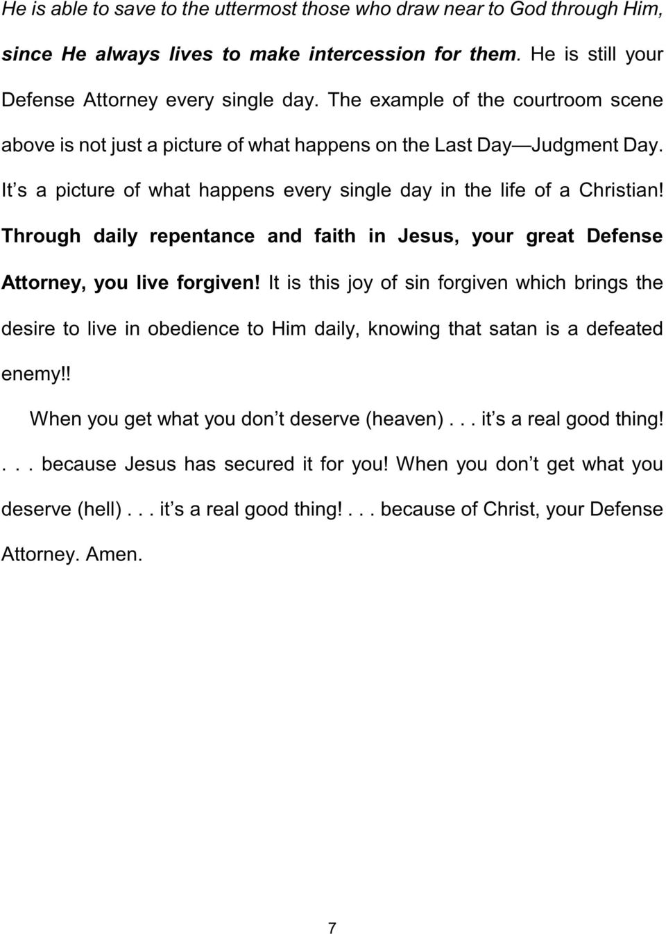 Through daily repentance and faith in Jesus, your great Defense Attorney, you live forgiven!