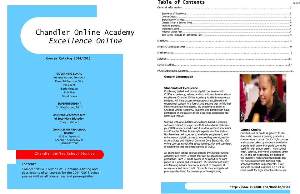 .4 Course Catalog 2014/2015 Contents - Chandler Unified School District Comprehensive Course List: Contains a listing and descriptions of all courses for the 2014/2015 school year as well as all