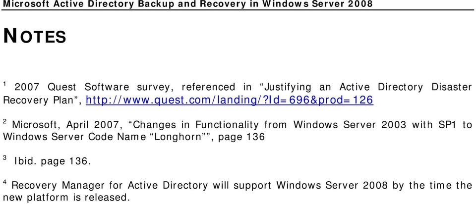 id=696&prod=126 2 Microsoft, April 2007, Changes in Functionality from Windows Server 2003 with SP1 to Windows Server