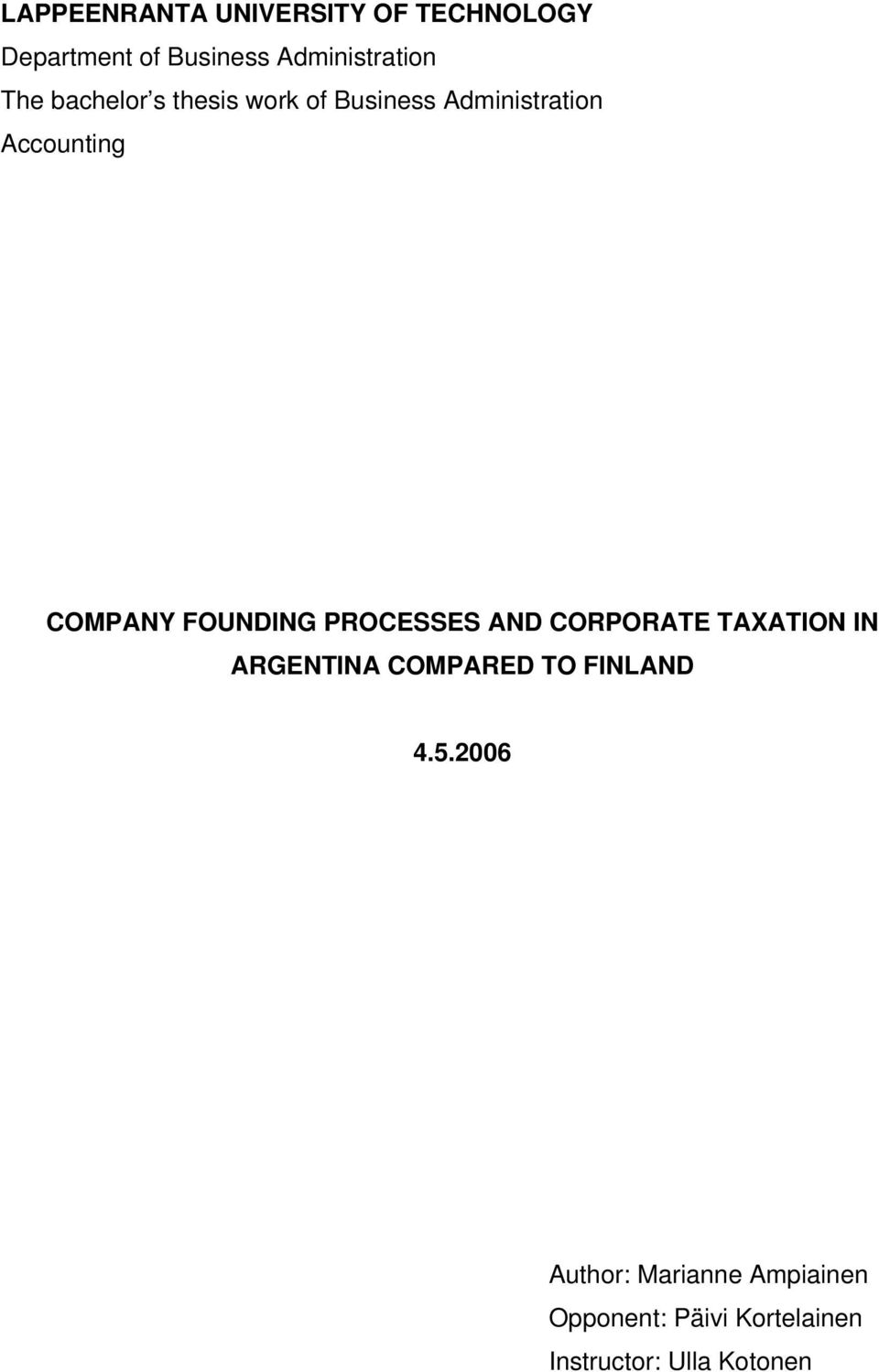 FOUNDING PROCESSES AND CORPORATE TAXATION IN ARGENTINA COMPARED TO FINLAND 4.