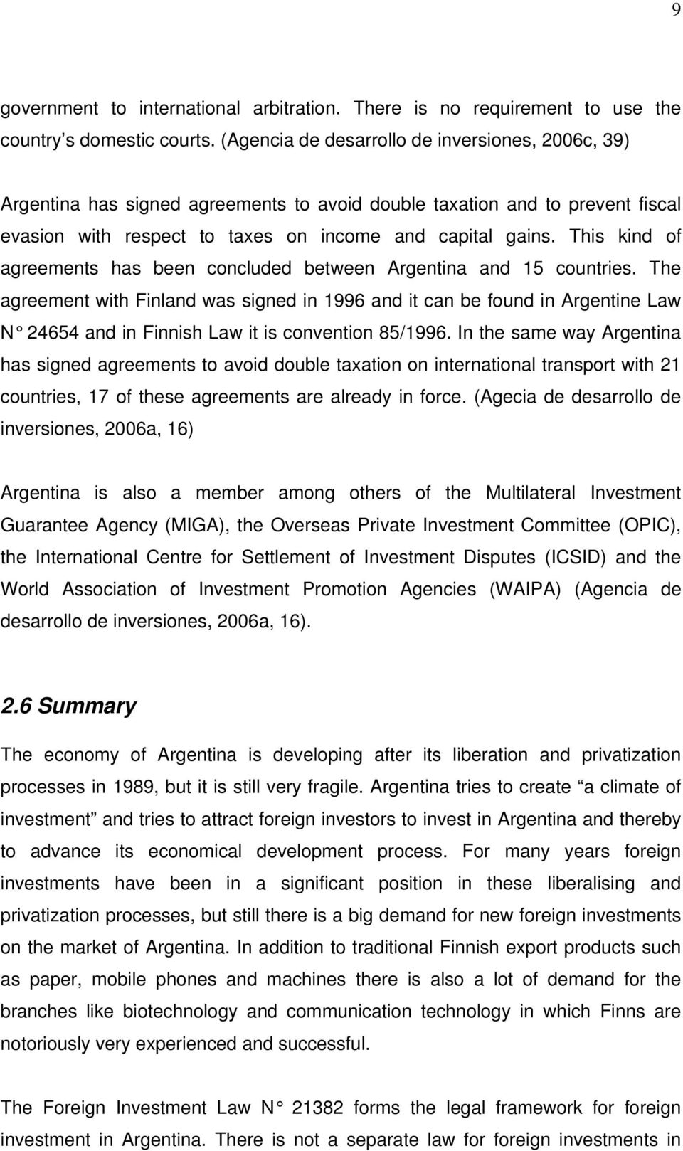 This kind of agreements has been concluded between Argentina and 15 countries.