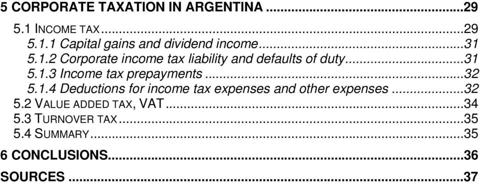 ..32 5.1.4 Deductions for income tax expenses and other expenses...32 5.2 VALUE ADDED TAX, VAT.