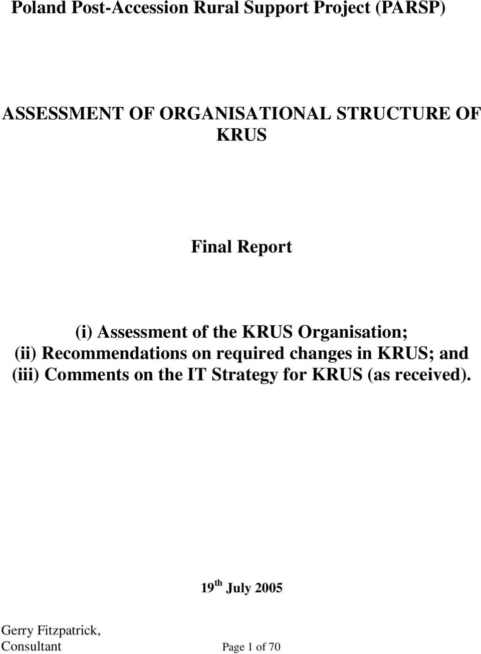 Organisation; (ii) Recommendations on required changes in KRUS; and (iii)