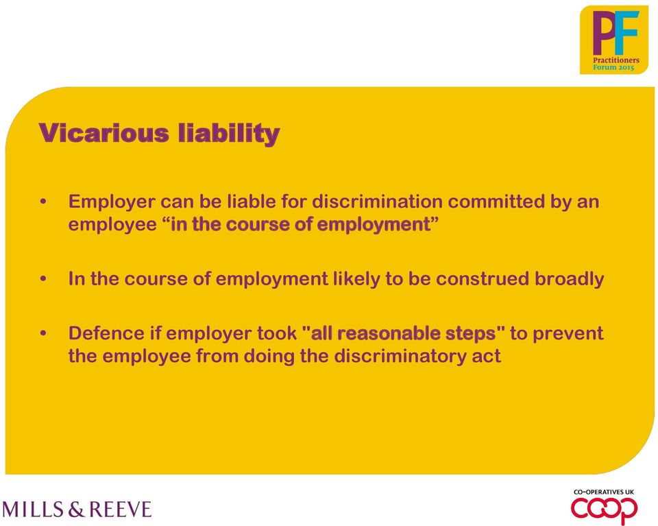 employment likely to be construed broadly Defence if employer took