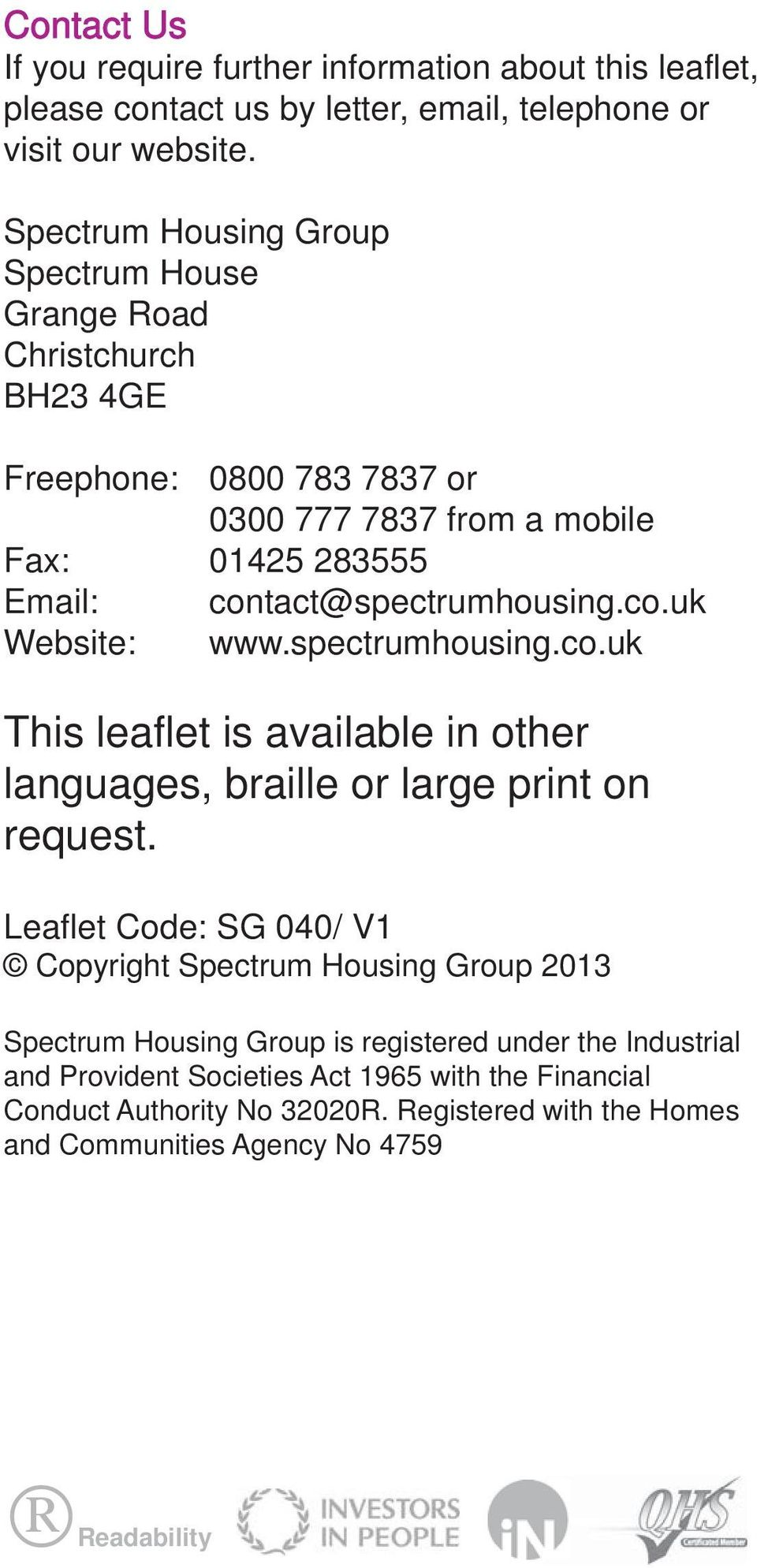 contact@spectrumhousing.co.uk Website: www.spectrumhousing.co.uk This leaflet is available in other languages, braille or large print on request.