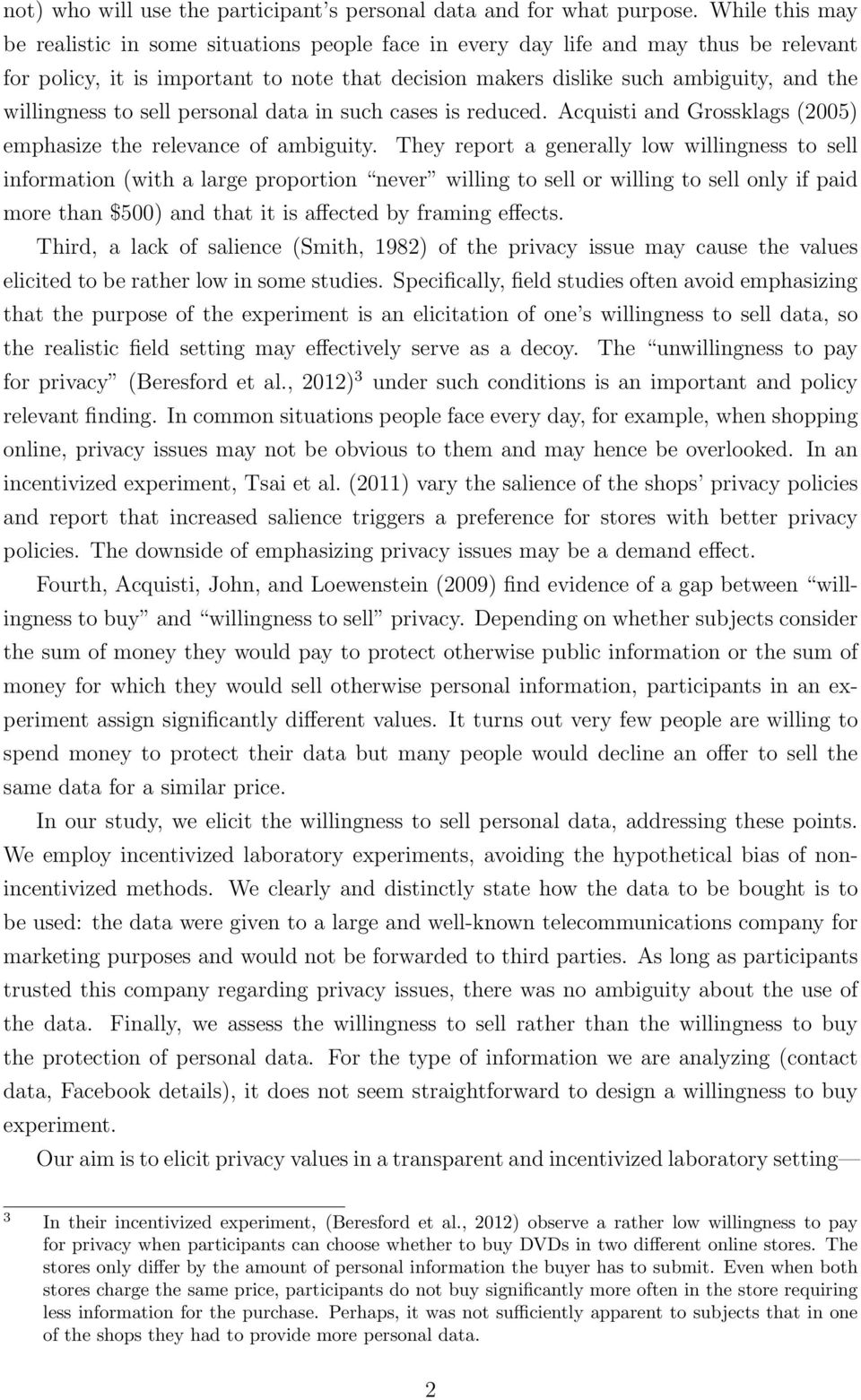 willingness to sell personal data in such cases is reduced. Acquisti and Grossklags (2005) emphasize the relevance of ambiguity.