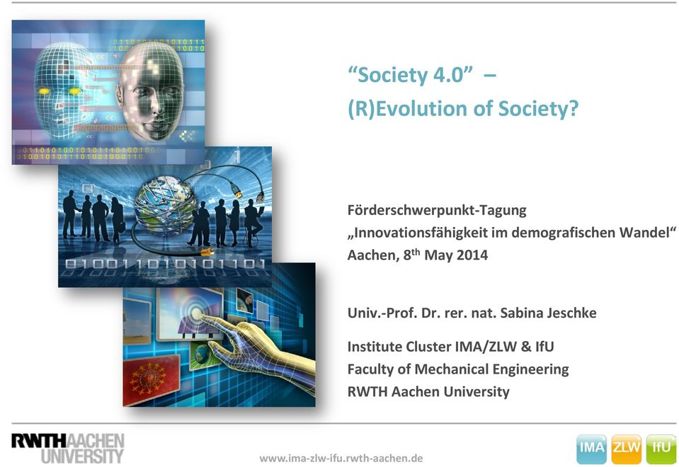 Aachen, 8 th May 2014 Univ.-Prof. Dr. rer. nat.