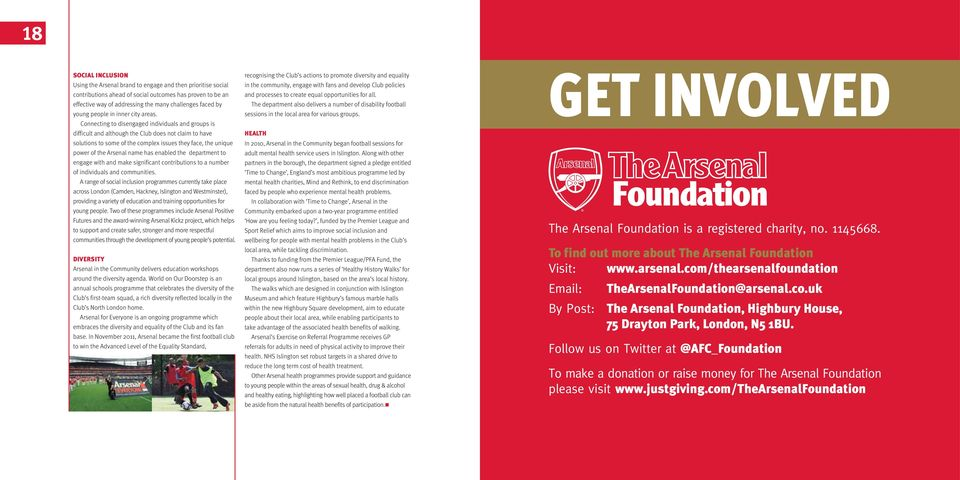 Connecting to disengaged individuals and groups is difficult and although the Club does not claim to have solutions to some of the complex issues they face, the unique power of the Arsenal name has