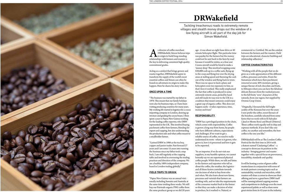 As director of coffee merchant DRWakefield, Simon believes trips to origin to build long-standing relationships with farmers and roasters is the key to delivering consistent high quality conventional