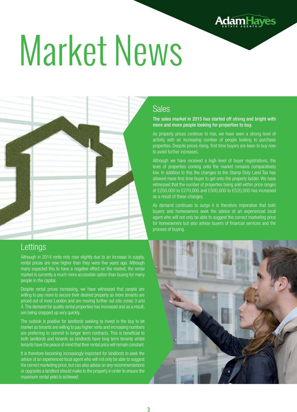 Despite rental prices increasing, we have witnessed that people are willing to pay more to secure their desired property as more tenants are priced out of inner London and are moving further out into