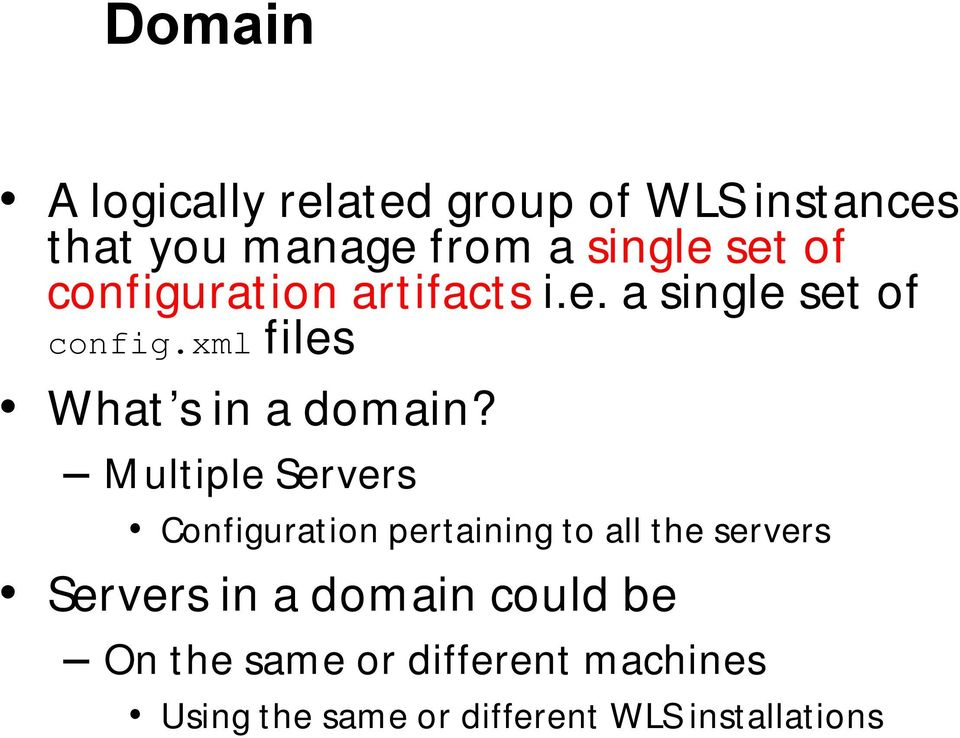 Multiple Servers Configuration pertaining to all the servers Servers in a domain