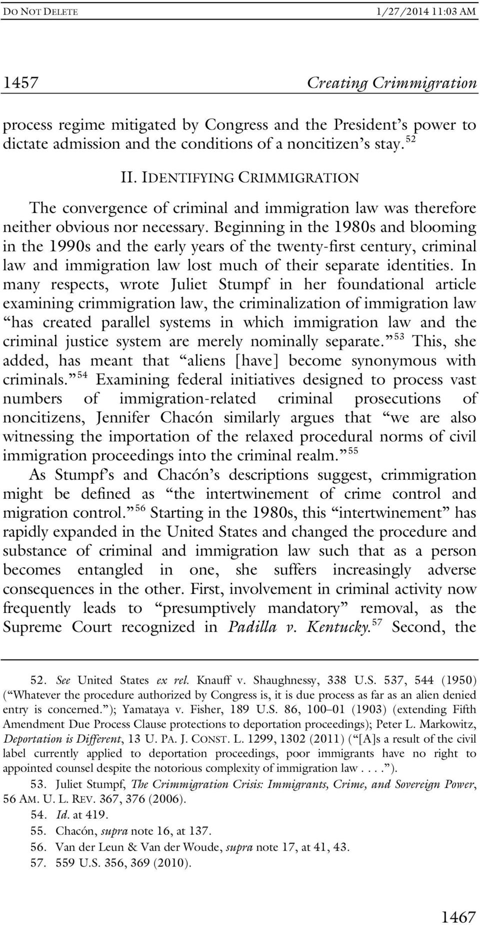 Beginning in the 1980s and blooming in the 1990s and the early years of the twenty-first century, criminal law and immigration law lost much of their separate identities.