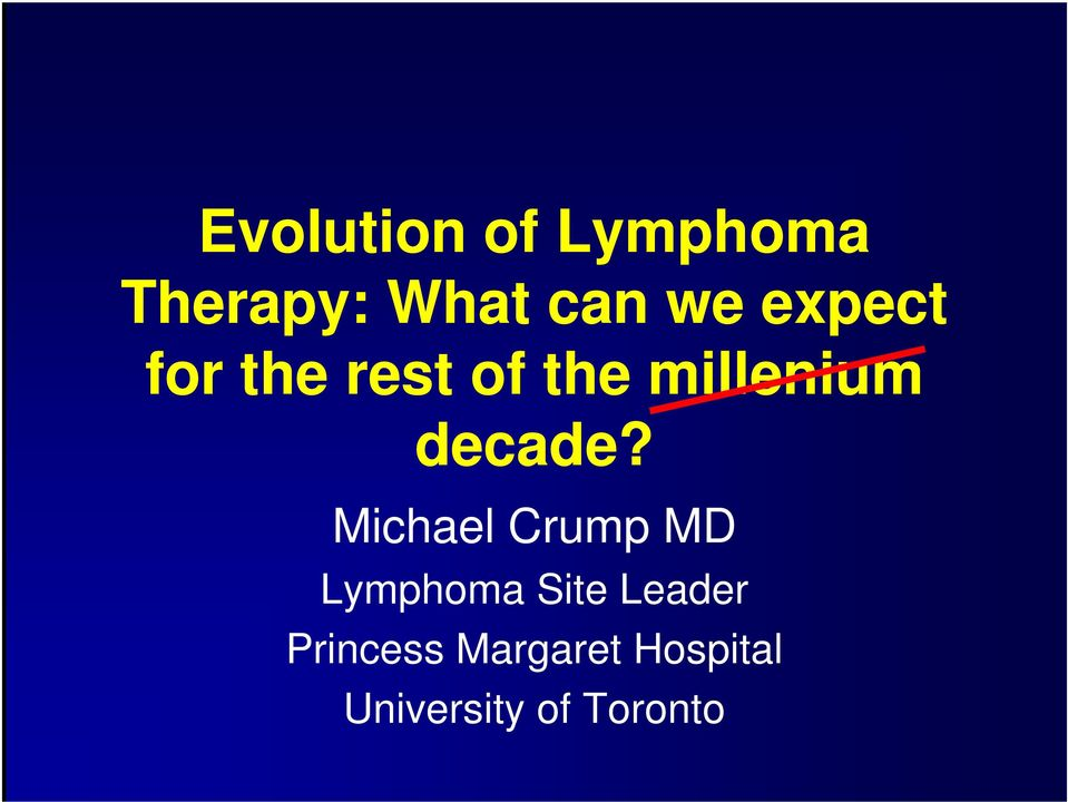 Michael Crump MD Lymphoma Site Leader