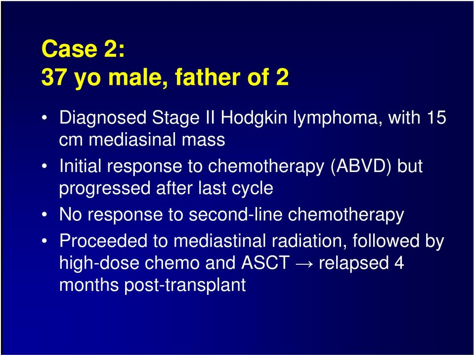 after last cycle No response to second-line chemotherapy Proceeded to
