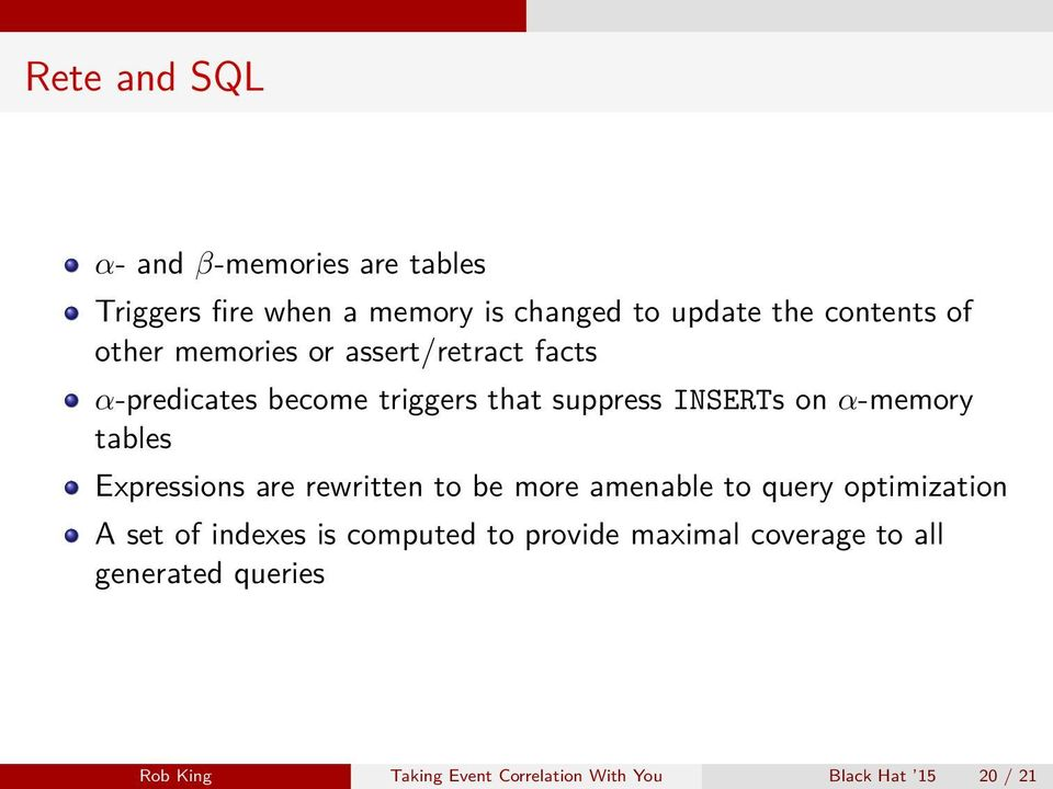 tables Expressions are rewritten to be more amenable to query optimization A set of indexes is computed to
