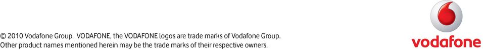 marks of Vodafone Group.