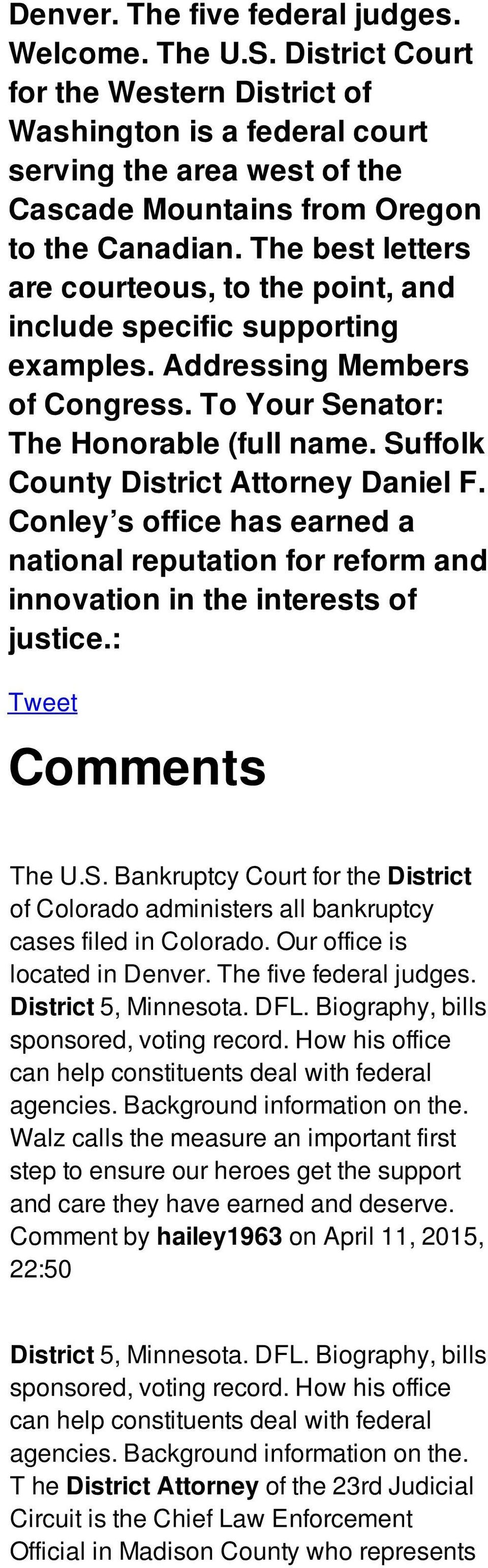 Suffolk County District Attorney Daniel F. Conley s office has earned a national reputation for reform and innovation in the interests of justice.: Tweet Comments The U.S. Bankruptcy Court for the District of Colorado administers all bankruptcy cases filed in Colorado.
