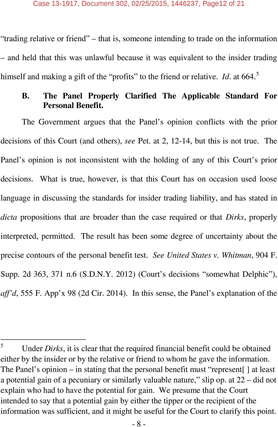 The Government argues that the Panel s opinion conflicts with the prior decisions of this Court (and others), see Pet. at 2, 12-14, but this is not true.