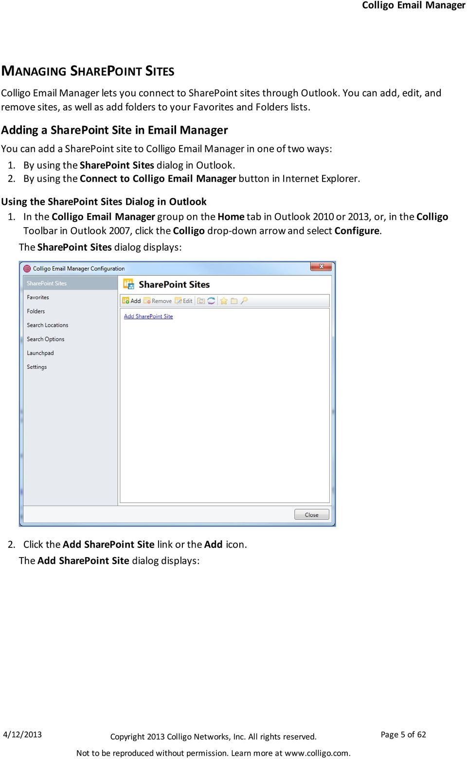 By using the Connect to Colligo Email Manager button in Internet Explorer. Using the SharePoint Sites Dialog in Outlook 1.