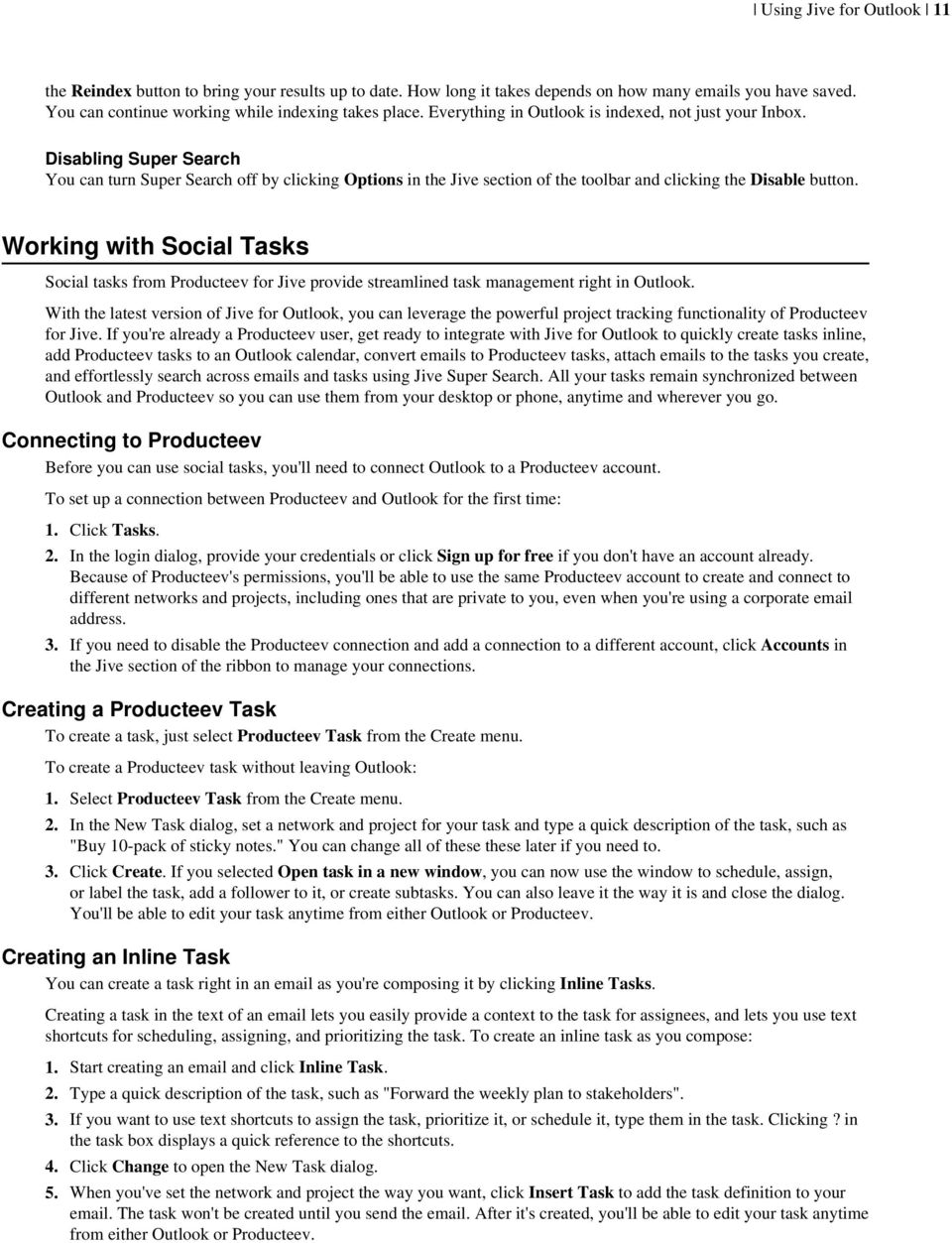 Working with Social Tasks Social tasks from Producteev for Jive provide streamlined task management right in Outlook.