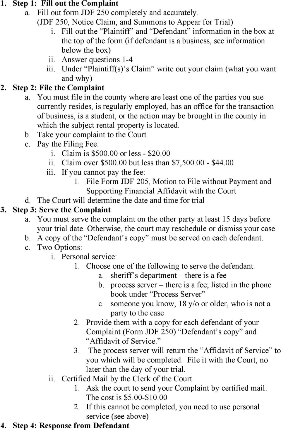 Under Plaintiff(s) s Claim write out your claim (what you want and why) 2. Step 2: File the Complaint a.
