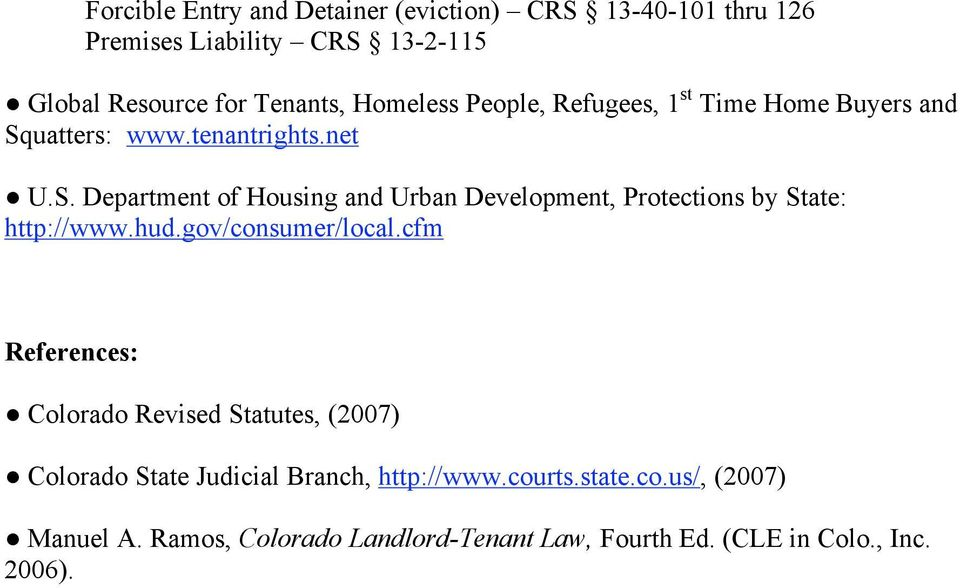 uatters: www.tenantrights.net U.S. Department of Housing and Urban Development, Protections by State: http://www.hud.