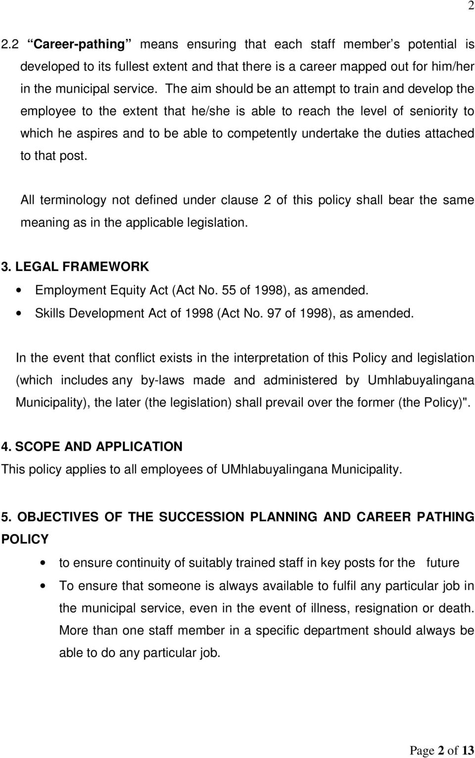 attached to that post. All terminology not defined under clause 2 of this policy shall bear the same meaning as in the applicable legislation. 3. LEGAL FRAMEWORK Employment Equity Act (Act No.