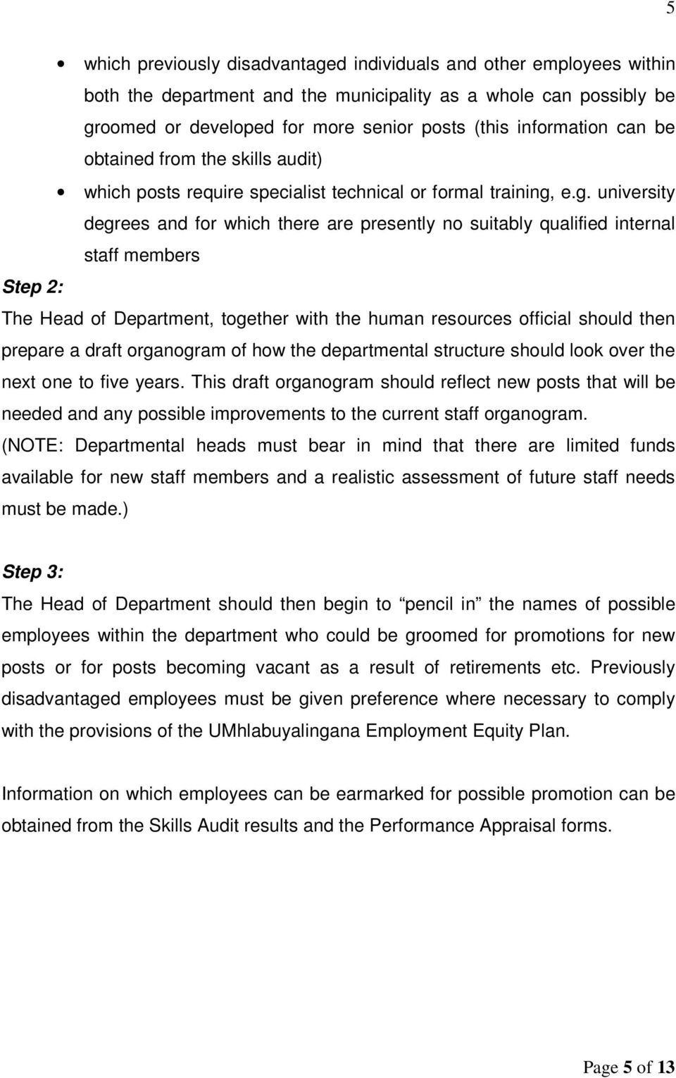 e.g. university degrees and for which there are presently no suitably qualified internal staff members Step 2: The Head of Department, together with the human resources official should then prepare a