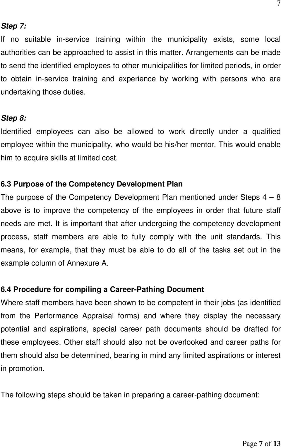 undertaking those duties. Step 8: Identified employees can also be allowed to work directly under a qualified employee within the municipality, who would be his/her mentor.