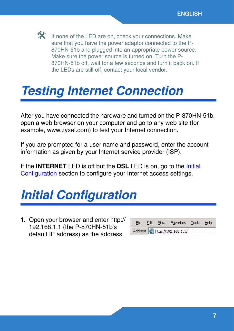 Testing Internet Connection After you have connected the hardware and turned on the P-870HN-51b, open a web browser on your computer and go to any web site (for example, www.zyxel.