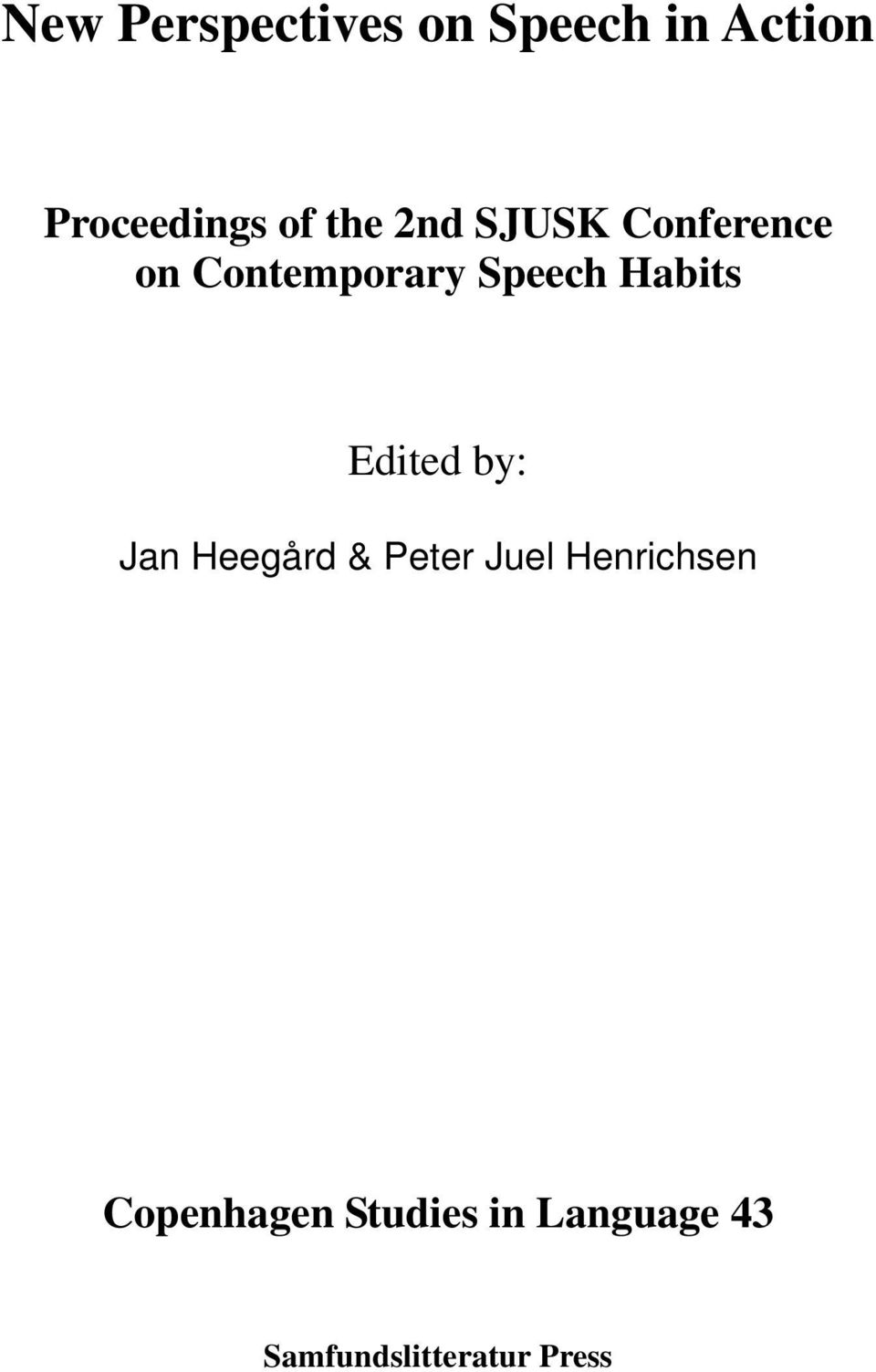 Habits Edited by: Jan Heegård & Peter Juel