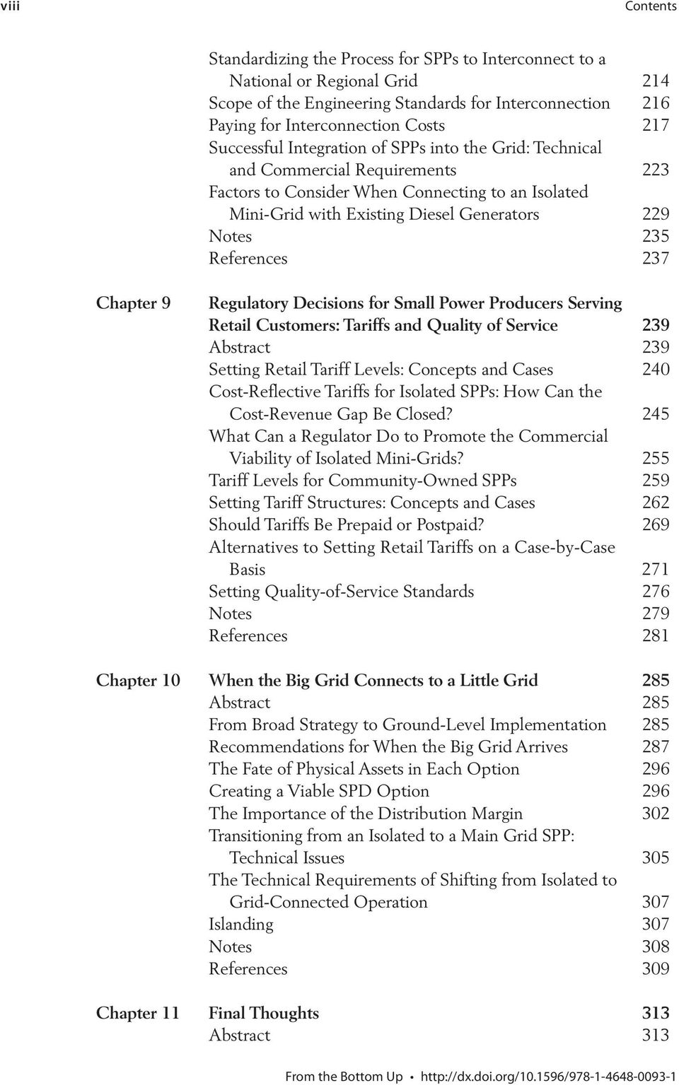 References 237 Chapter 9 Regulatory Decisions for Small Power Producers Serving Retail Customers: Tariffs and Quality of Service 239 Abstract 239 Setting Retail Tariff Levels: Concepts and Cases 240