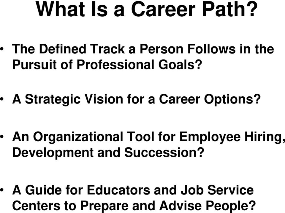 Goals? A Strategic Vision for a Career Options?