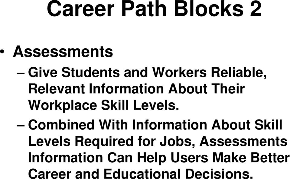 Combined With Information About Skill Levels Required for Jobs,
