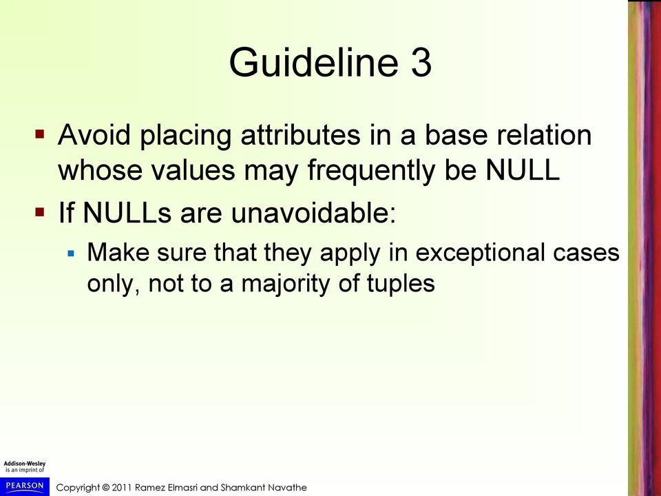 NULLs are unavoidable: Make sure that they apply