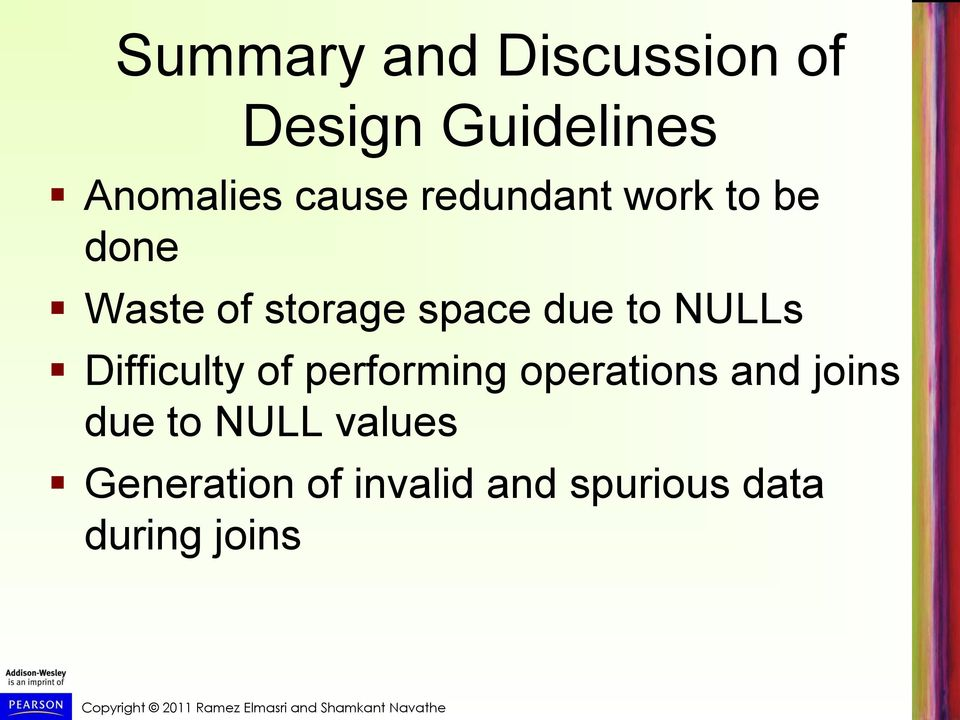 NULLs Difficulty of performing operations and joins due to