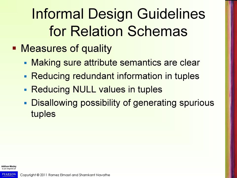 Reducing redundant information in tuples Reducing NULL