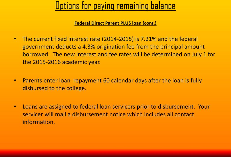 The new interest and fee rates will be determined on July 1 for the 2015-2016 academic year.