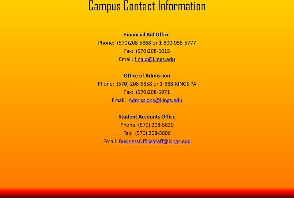 edu Office of Admission Phone: (570) 208-5858 or 1-888-KINGS PA Fax: (570)208-5971